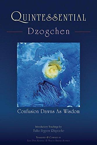 9789627341581: Quintessential Dzogchen: Confusion Dawns as Wisdom