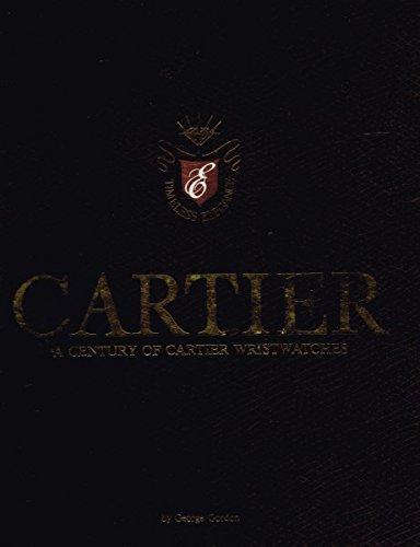 Cartier : a Century of Cartier Wristwatches / by George Gordon: Gordon, George