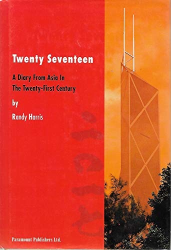 9789627436201: Twenty Seventeen a Diary From Asia in the Twenty-first Century