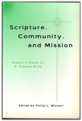 SCRIPTURE, COMMUNITY, AND MISSION Essays in Honor: Wickeri, Phillip; Ed.