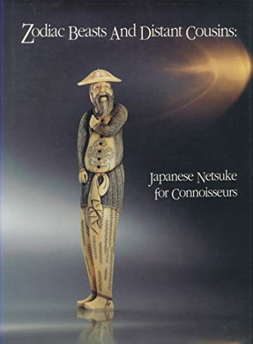 9789627502043: Zodiac Beasts and Distant Cousins. Japanese Netsuke for Connoisseurs.