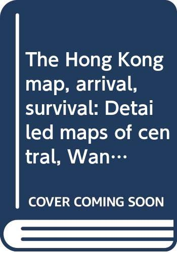 9789627521020: The Hong Kong map, arrival, survival: Detailed maps of central, Wanchai, Happy Valley and Causeway Bay, Kowloon, central map of the outer islands, and the New Territories