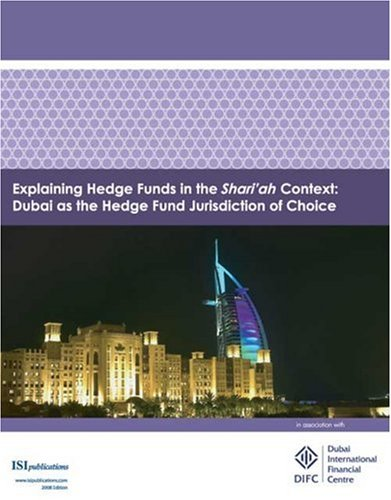9789627762010: Explaining Hedge Funds in the Shari'ah Context: Dubai as the Hedge Fund Jurisdiction of Choice