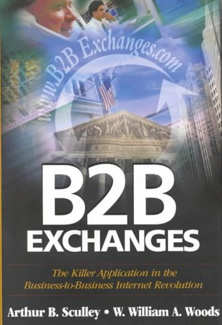 9789627762591: B2B Exchanges: The Killer Application in the Business-to-business Internet Revolution