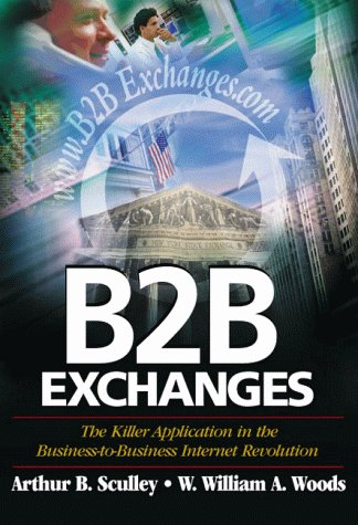 9789627762591: B2B Exchanges : The Killer Application in the Business-to-Business Internet Revolution