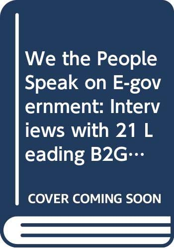 9789627762720: Business 2 Government: We the People Speak on e-Government--Interviews with Leading B2G Players
