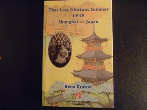 Last Glorious Summer 1939 Shanghai Japan: Rena Krasno and
