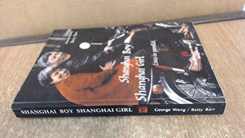Shanghai Boy, Shanghai Girl: Lives in Parallel: George Wang; Betty Barr
