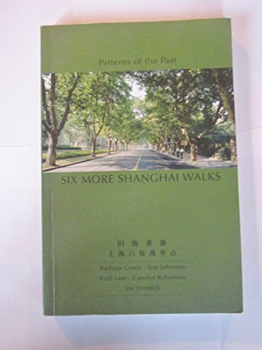 Six More Shanghai Walks (Patterns of the: Barbara Green; Tess