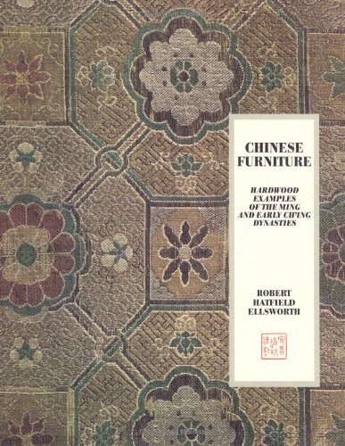 Chinese Furniture: Hardwood Examples of the Ming and Early Ch-Ing Dynasties