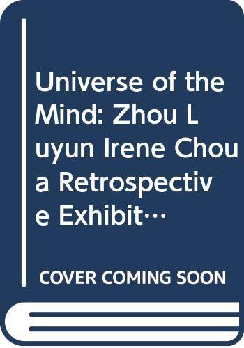 Universe of the Mind: Zhou Luyun (Irene: Luyun, Zhou; Pang,
