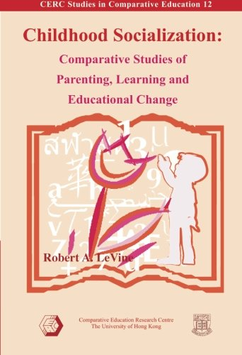 9789628093618: Childhood Socialization: Comparative Studies of Parenting, Learning and Educational Change (Cerc Studies in Comparative Education, 12)