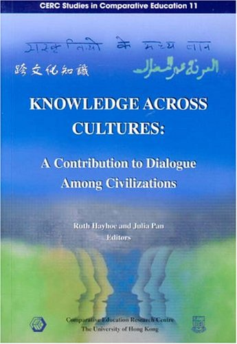 Knowledge Across Cultures: A Contribution to Dialogue: Hayhoe, Ruth