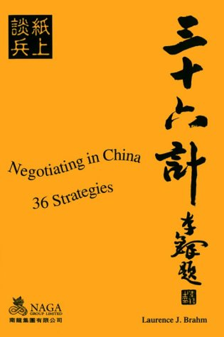 Negotiating in China : 36 Strategies: Brahm, Laurence J.