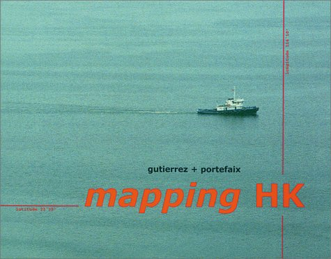 Mapping Hong Kong (Mapping HK): Gutierrez, Laurent, and