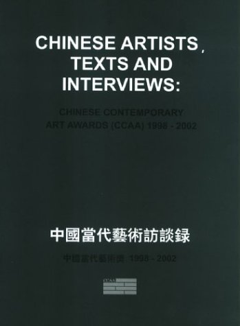 9789628638888: Chinese Artists, Texts And Interviews: Chinese Contemporary Art Awards 1998-2002