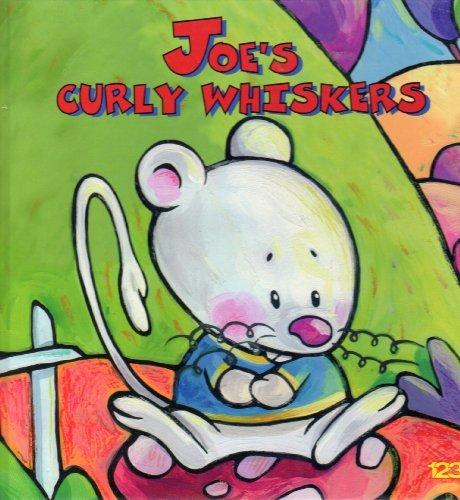 Joe's Curly Whiskers: 123 Publishing House Ltd