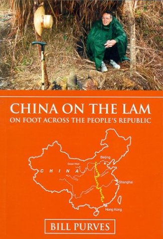 China on the Lam: On Foot Across the People's Republic of China: Purves, Bill