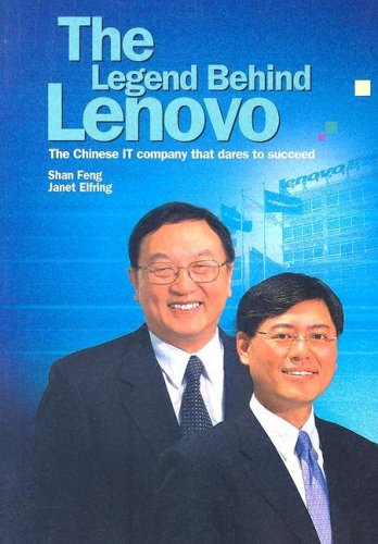 The Legend Behind Lenovo: The Chinese IT Company That Dares to Succeed: Shan Feng