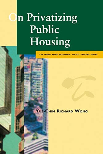 9789629370145: On Privatizing Public Housing (Hong Kong Economic Policy Studies Series)