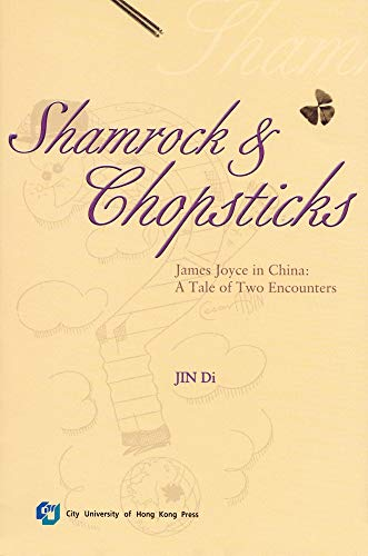 9789629370701: Shamrock and Chopsticks: James Joyce in China : A Tale of Two Encounters