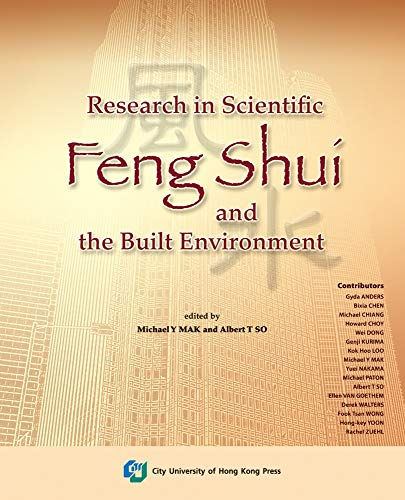 Research in Scientific Feng Shui and the Built Environment: Michael Y MAK and Albert T SO