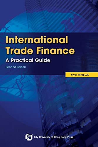 International Trade Finance: A Practical Guide (Paperback): Kwai Wing Luk