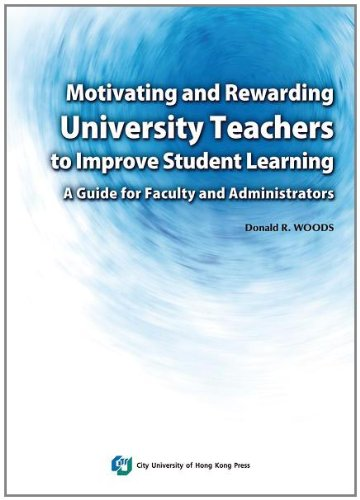 9789629371890: Motivating and Rewarding University Teachers to Improve Student Learning: A Guide for Faculty and Administrators