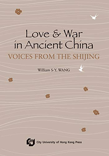 Love and War in Ancient China: The