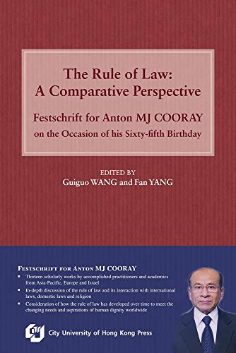 9789629372255: The Rule of Law: A Comparative Perspective: Festschrift for Anton MJ Cooray on the Occasion of his Sixty-fifth Birthday