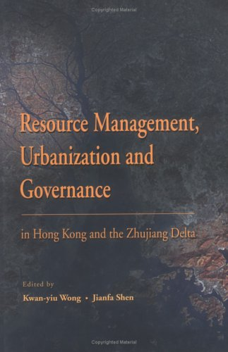 Resource Management, Urbanization, and Governance in Hong Kong and the Zhujiang Delta