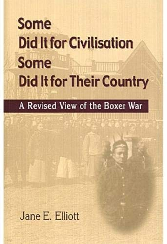 9789629960667: Some Did It for Civilisation; Some Did It for Their Country: A Revised View of the Boxer War