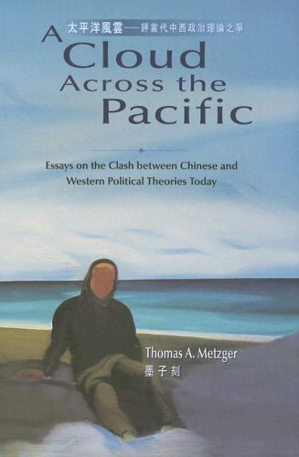 A Cloud Across the Pacific: Essays on the Clash Between Chinese and Western Political Theories ...