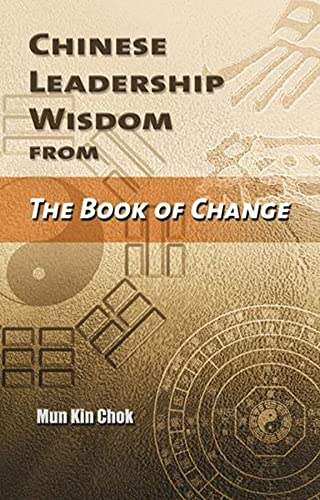 9789629962241: Chinese Leadership Wisdom From The Book of Change