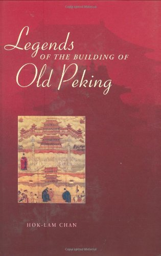 Legends of the Building of Old Peking (Hardback): Hok-Lam Chan
