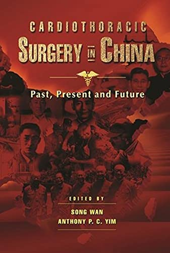 9789629963217: Cardiothoracic Surgery in China: Past, Present and Future