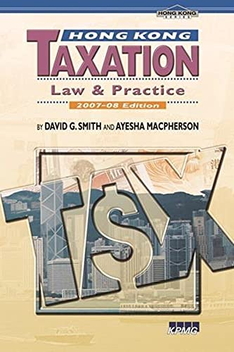 Hong Kong Taxation 2007-08: Law and Practice (Paperback): David G. Smith, Ayesha MacPherson