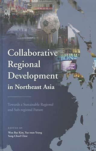 9789629964825: Collaborative Regional Development in Northeast Asia: Towards a Sustainable Regional and Sub-regional Future