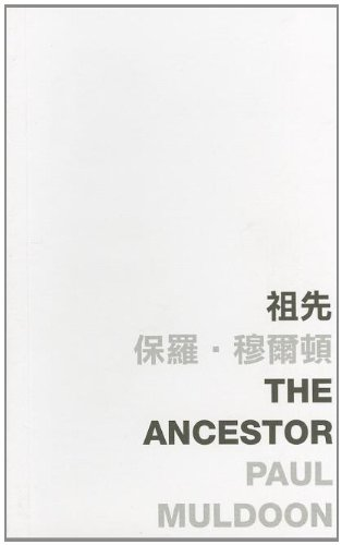 The Ancestor (Words and the World): Muldoon, Paul