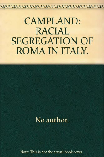 9789630040525: Campland: Racial Segregation of Roma in Italy (Anti-Gypsyism)
