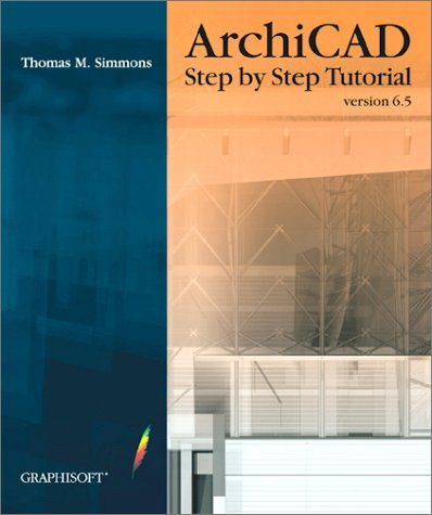 9789630040686: ArchiCAD Step by Step Tutorial, version 6.5