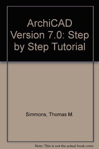 9789630068505: ArchiCAD Version 7.0: Step by Step Tutorial