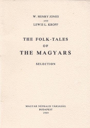 The Folk-Tales Of The Magyars Selection (Published on the occasion of the centenary of the ...