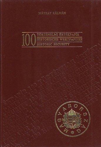 9789630278454: 100 Tortenelmi Ertekpapir: Historische Wertpapiere: Historic Security