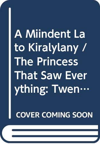 A Miindent Lato Kiralylany / The Princess: Bernard Adams (translator)