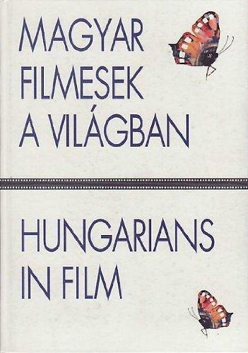 9789630471343: Magyar filmesek a vilagban / Hungarians in Film (Hungarian and English Edition)
