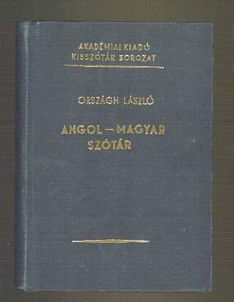 Hungarian Pocket Dictionary - Angol-Magyar Szotar English: Orszagh, Laszlo