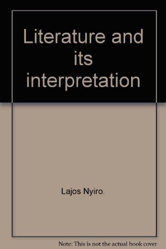 Literature and its Interpretation.: Lajos Nyiro.