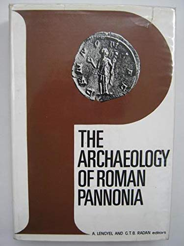 The Archaeology of Roman Pannonia.: Lengyel, A. and