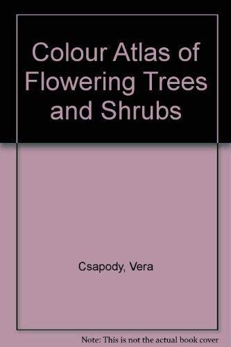 A Colour Atlas of Flowering Trees and Shrubs: Csapody,V.;Toth,I.
